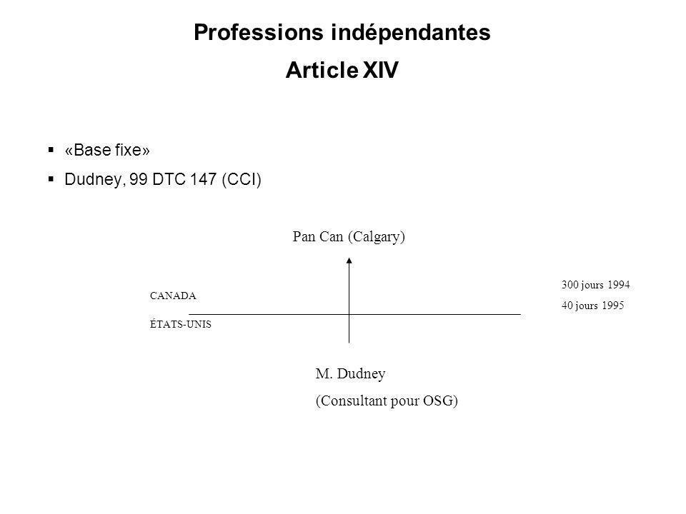 38 Professions indépendantes Article XIV «Base fixe» Dudney, 99 DTC 147 (CCI) «Base fixe» Dudney, 99 DTC 147 (CCI) CANADA ÉTATS-UNIS 300 jours 1994 40