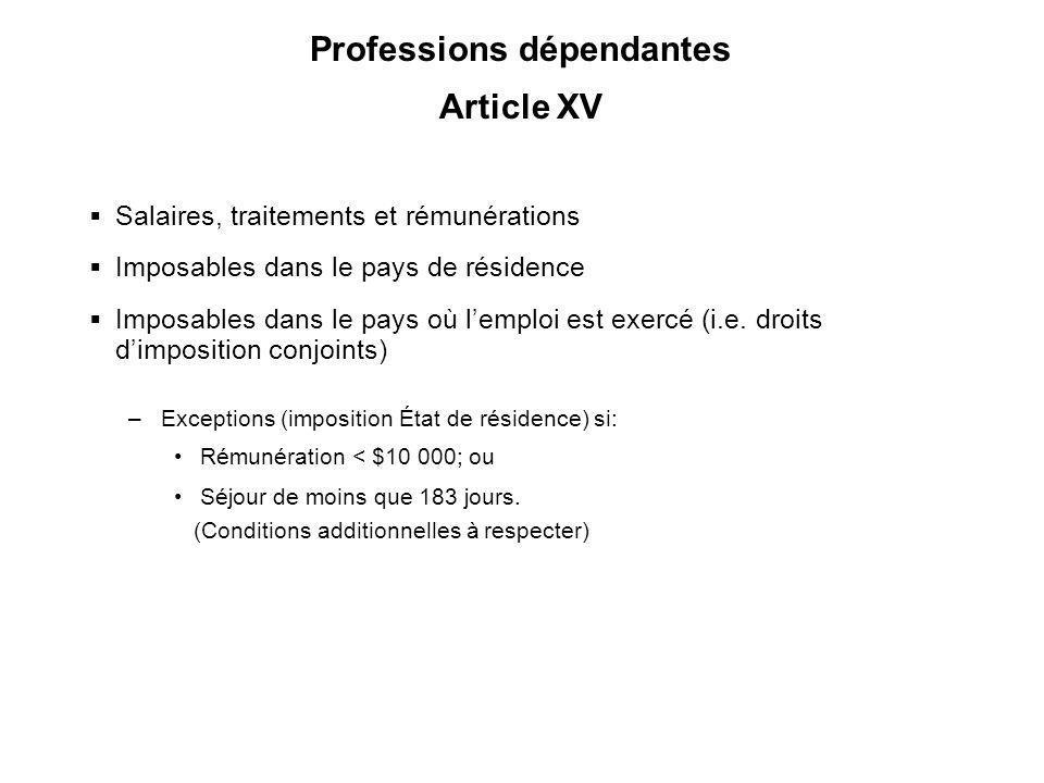 39 Professions dépendantes Article XV Salaires, traitements et rémunérations Imposables dans le pays de résidence Imposables dans le pays où lemploi e