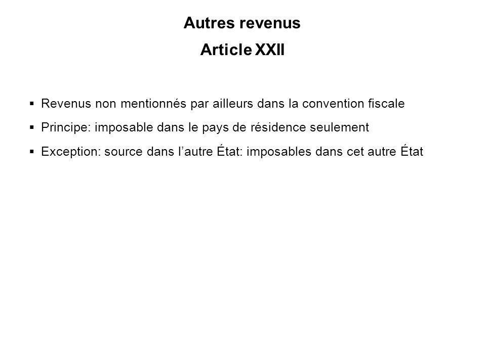 42 Autres revenus Article XXII Revenus non mentionnés par ailleurs dans la convention fiscale Principe: imposable dans le pays de résidence seulement