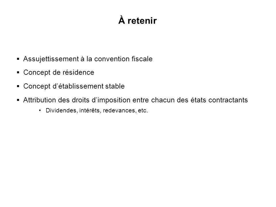 44 À retenir Assujettissement à la convention fiscale Concept de résidence Concept détablissement stable Attribution des droits dimposition entre chac