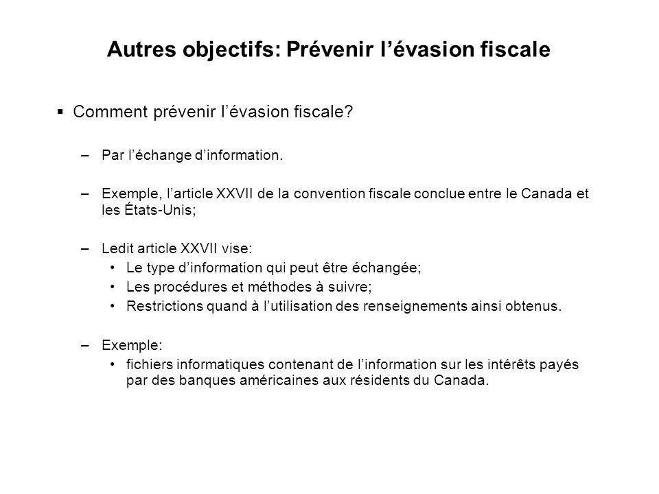 7 Autres objectifs: Prévenir lévasion fiscale Comment prévenir lévasion fiscale? –Par léchange dinformation. –Exemple, larticle XXVII de la convention
