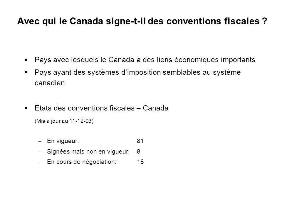 8 Avec qui le Canada signe-t-il des conventions fiscales ? Pays avec lesquels le Canada a des liens économiques importants Pays ayant des systèmes dim