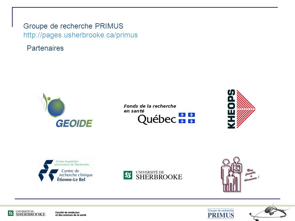 Partenaires Groupe de recherche PRIMUS http://pages.usherbrooke.ca/primus
