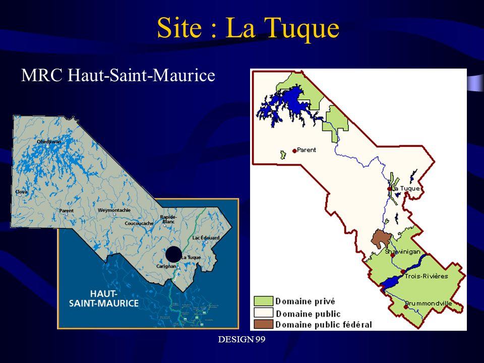 DESIGN 99 Site : La Tuque MRC Haut-Saint-Maurice