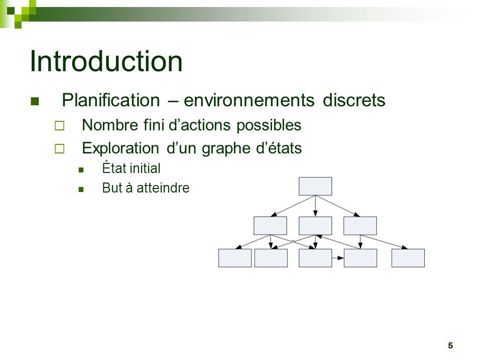 6 Introduction Planification – environnements continus http://www.youtube.com/watch?v=IZp4Ql Q6Wbo RomanTutor – bras robot canadien Robots humanoïdes