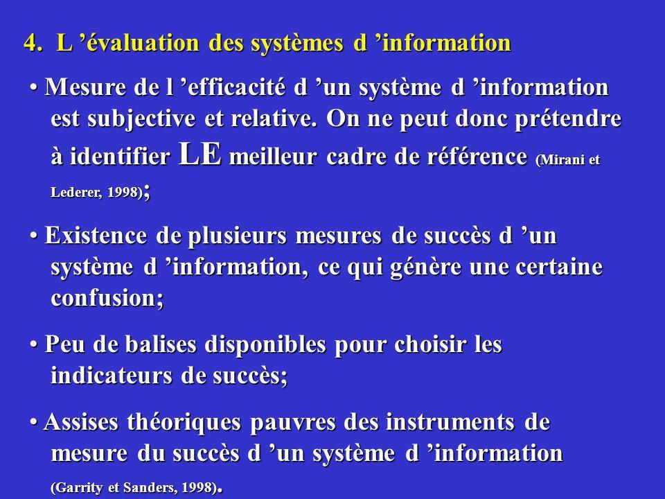 4. L évaluation des systèmes d information Mesure de l efficacité d un système d information est subjective et relative. On ne peut donc prétendre à i