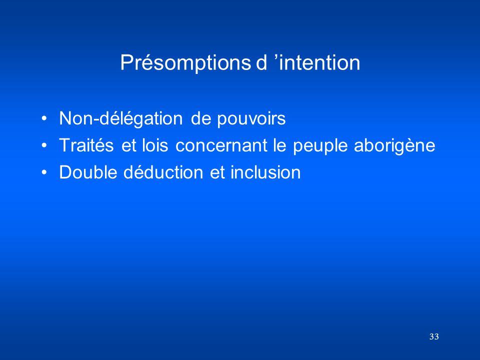 33 Présomptions d intention Non-délégation de pouvoirs Traités et lois concernant le peuple aborigène Double déduction et inclusion