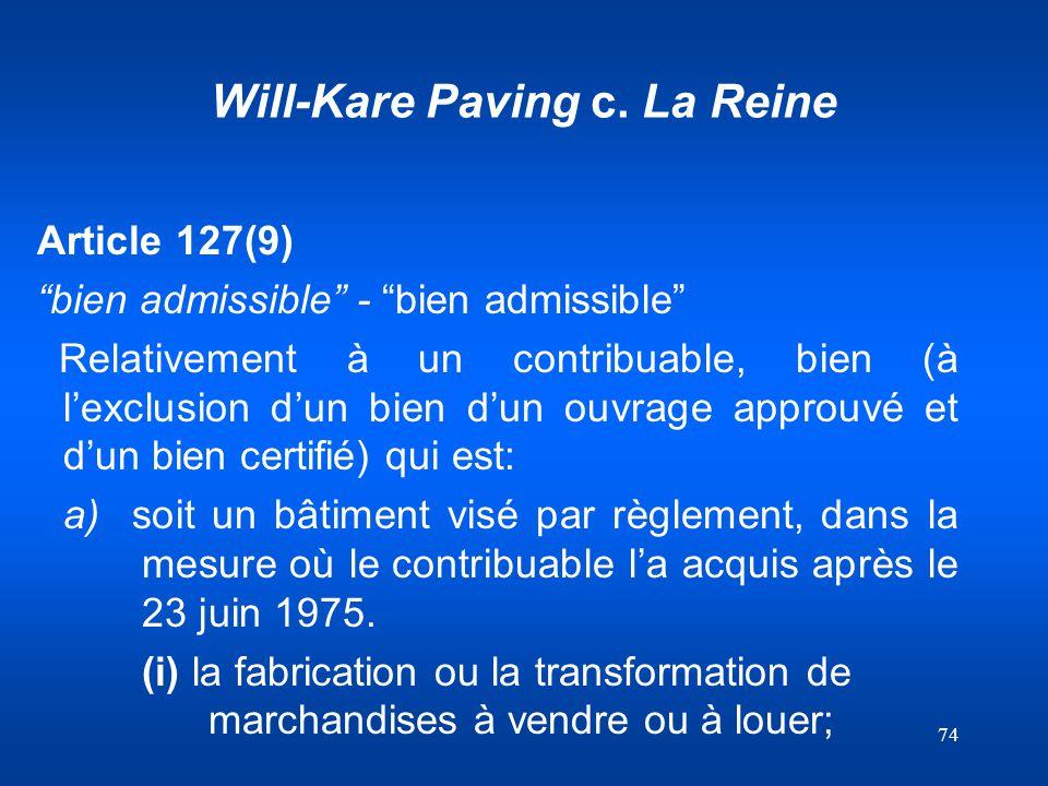 74 Will-Kare Paving c. La Reine Article 127(9) bien admissible - bien admissible Relativement à un contribuable, bien (à lexclusion dun bien dun ouvra