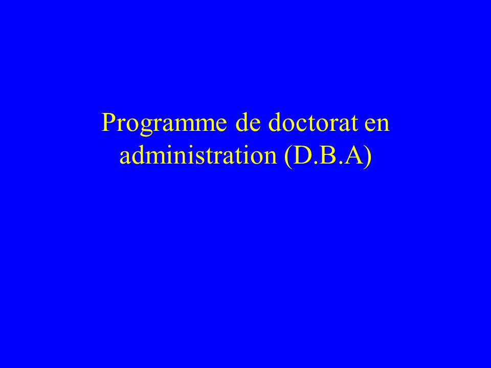 Programme de doctorat en administration (D.B.A)