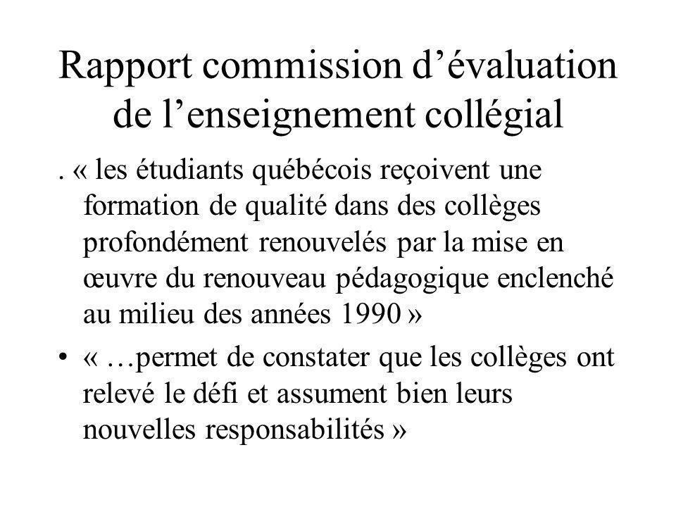 Rapport commission dévaluation de lenseignement collégial. « les étudiants québécois reçoivent une formation de qualité dans des collèges profondément