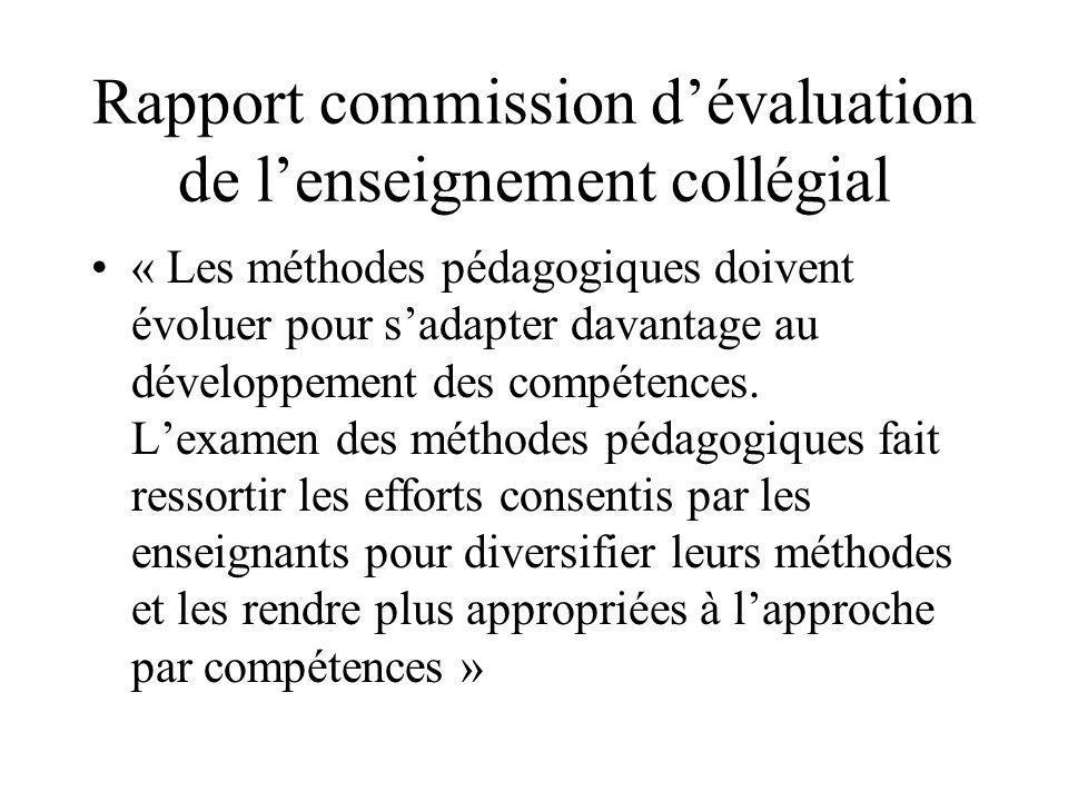 Rapport commission dévaluation de lenseignement collégial « Les méthodes pédagogiques doivent évoluer pour sadapter davantage au développement des compétences.