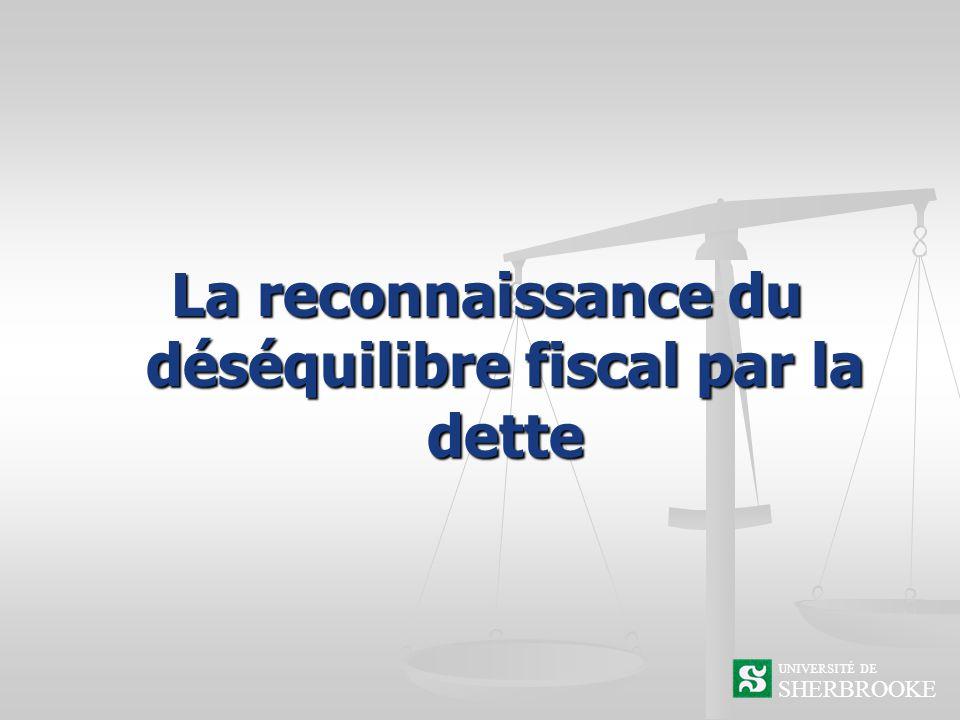 SHERBROOKE UNIVERSITÉ DE La reconnaissance du déséquilibre fiscal par la dette