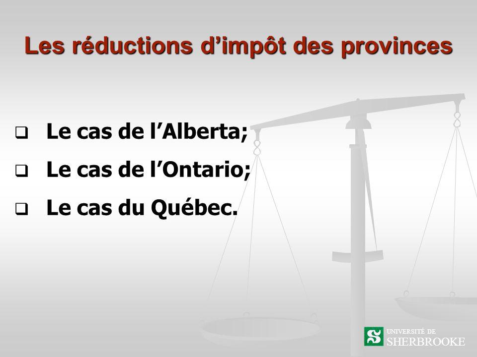 Les réductions dimpôt des provinces Le cas de lAlberta; Le cas de lAlberta; Le cas de lOntario; Le cas de lOntario; Le cas du Québec.
