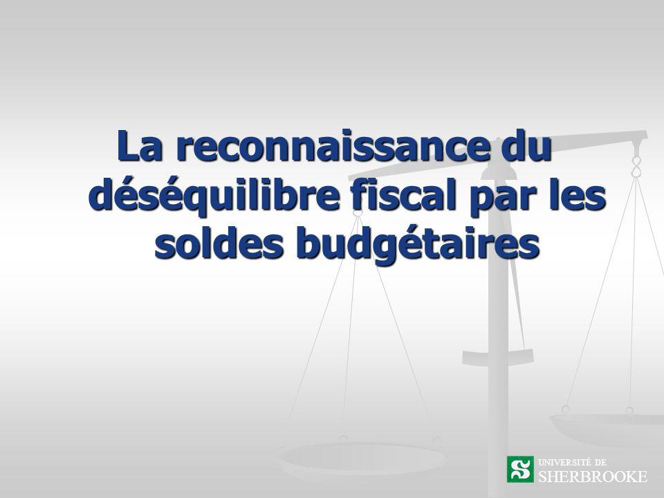 SHERBROOKE UNIVERSITÉ DE La reconnaissance du déséquilibre fiscal par les soldes budgétaires