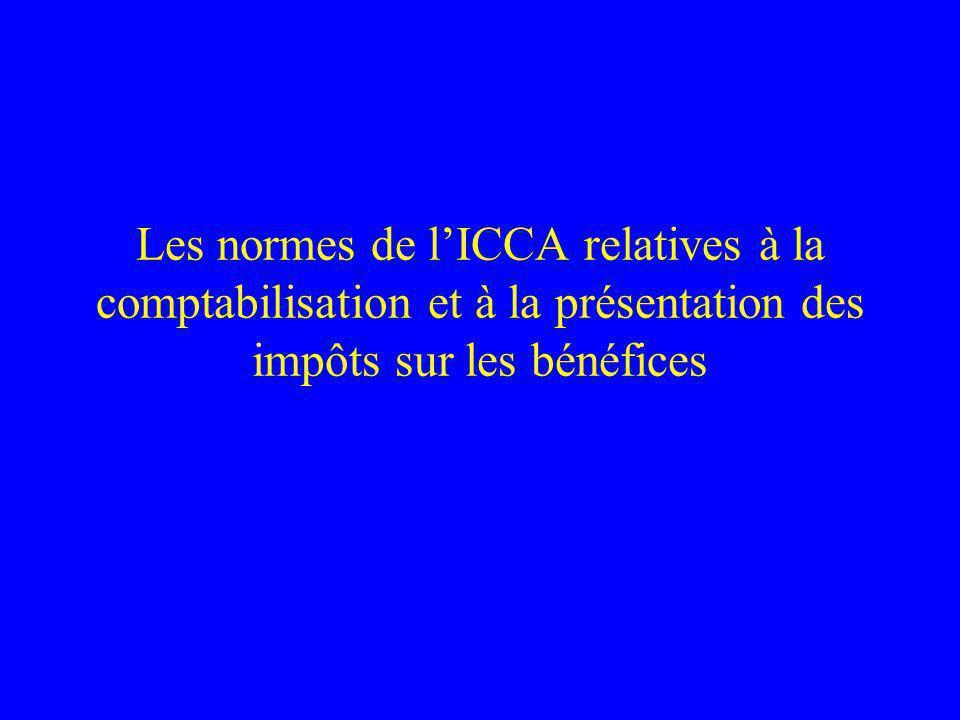 Les normes de lICCA relatives à la comptabilisation et à la présentation des impôts sur les bénéfices