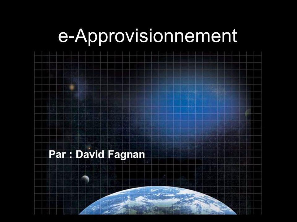 e-Approvisionnement Par : David Fagnan