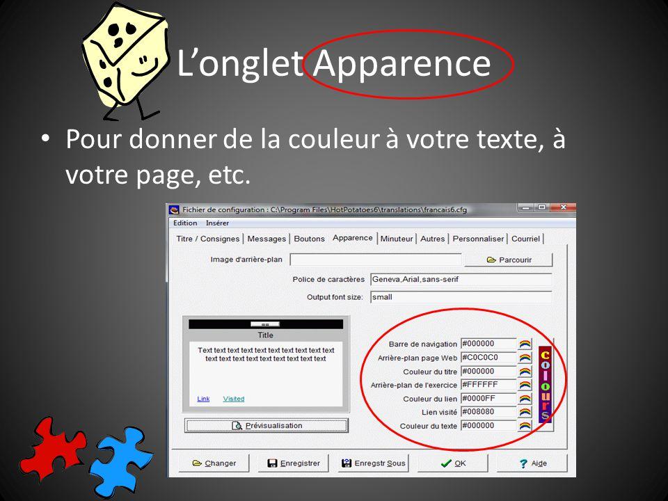 Longlet Apparence Pour donner de la couleur à votre texte, à votre page, etc.