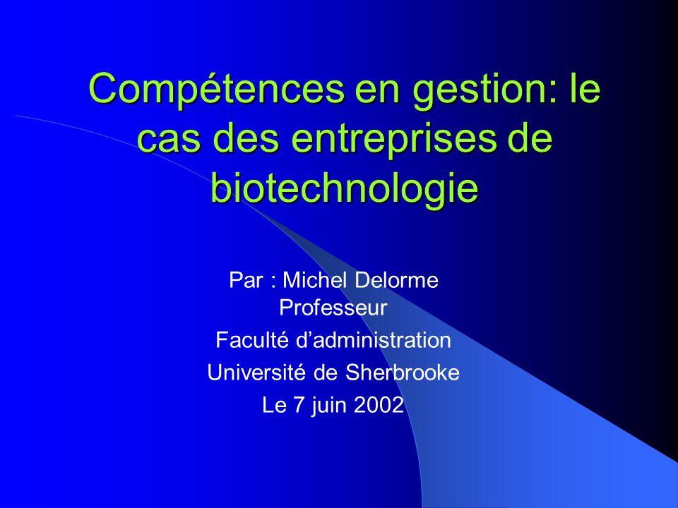 Plan de la présentation 1- Portrait de lindustrie canadienne des biotechnologies; 2- Structure-type des firmes de lindustrie; 3- Contexte: problèmes majeurs de gestion des ressources humaines dans lindustrie; 4- Intervention dans le milieu; 5- Résultats: le modèle de compétences développé; 6- Difficultés inhérentes à lévaluation; 7- Lapproche par compétences comme réponse à la problématique de GRH dans les biotechnologies.