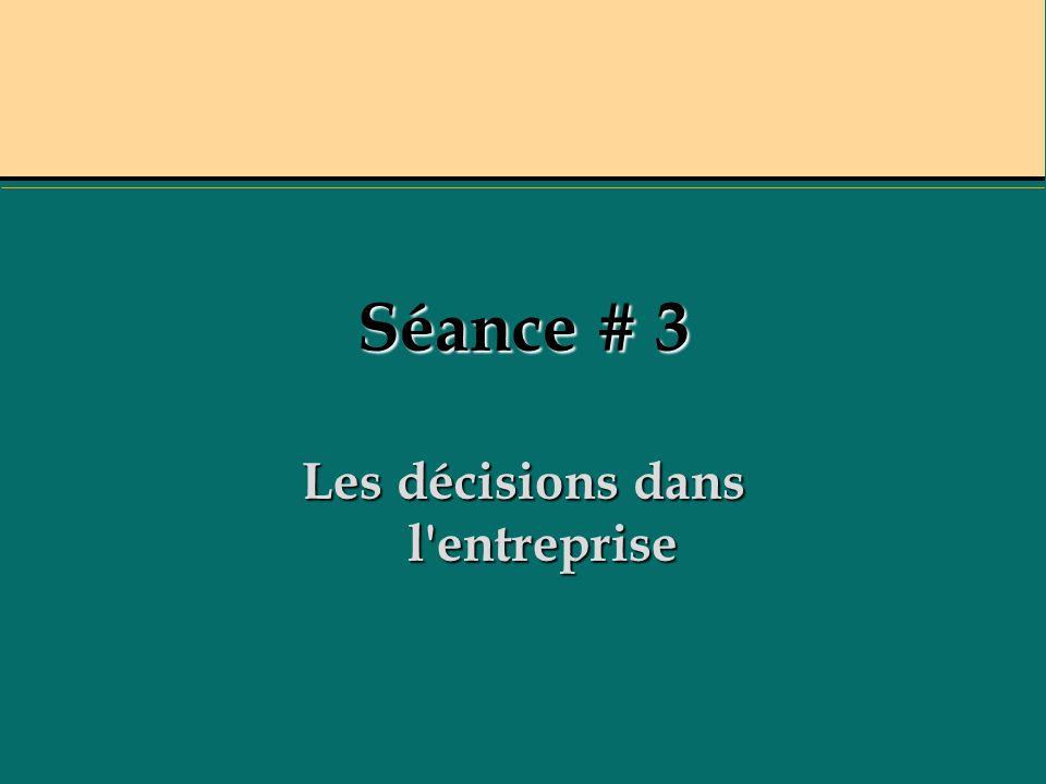 Séance # 3 Les décisions dans l'entreprise
