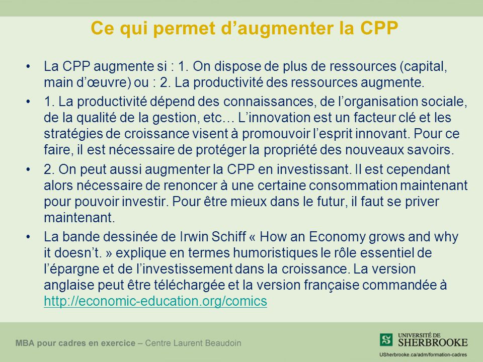 Ce qui permet daugmenter la CPP La CPP augmente si : 1. On dispose de plus de ressources (capital, main dœuvre) ou : 2. La productivité des ressources