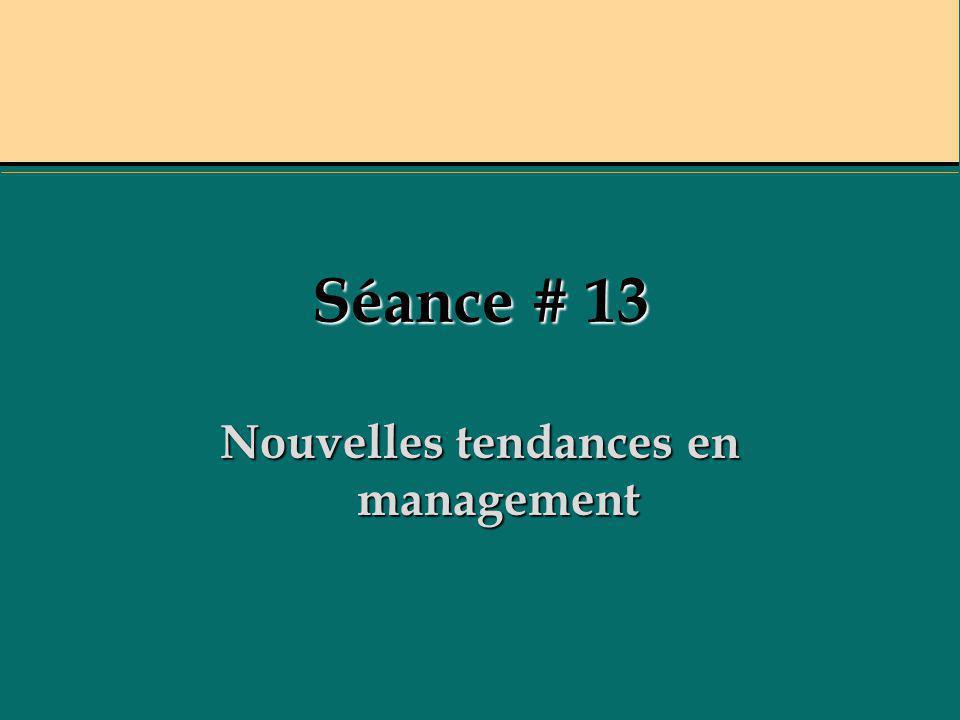 Séance # 13 Nouvelles tendances en management