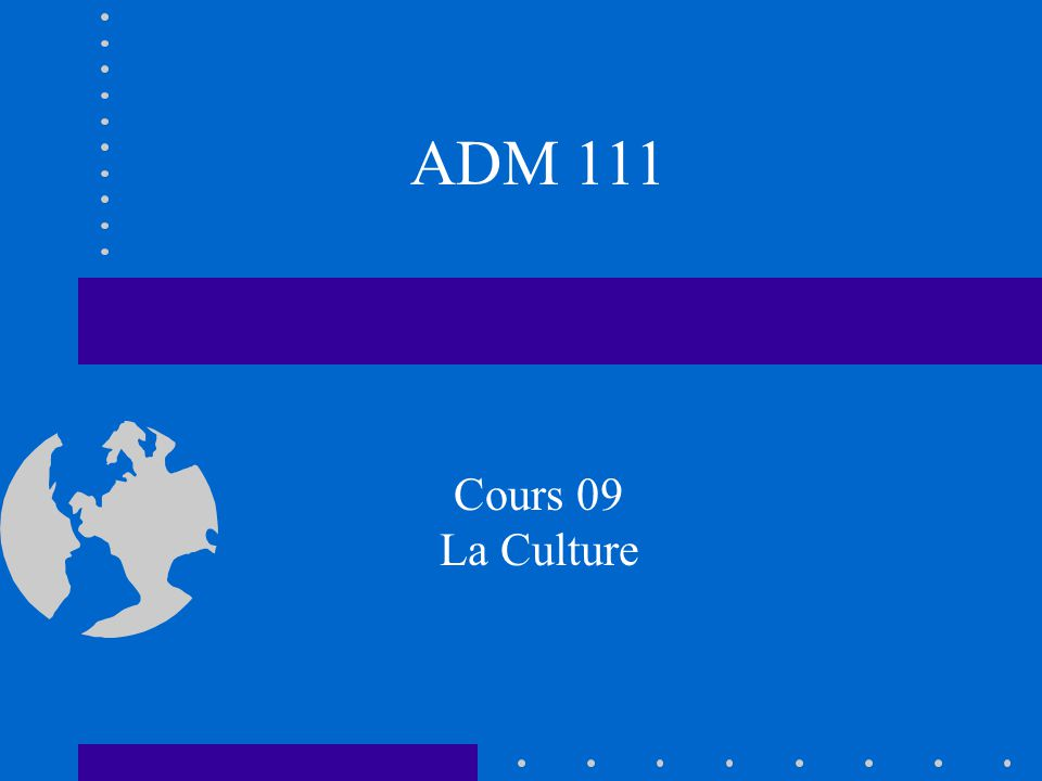 ADM 111 Cours 09 La Culture