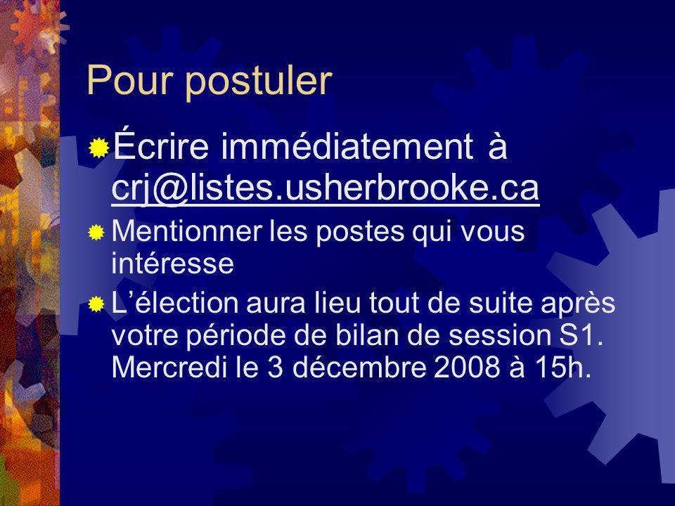 Pour postuler Écrire immédiatement à crj@listes.usherbrooke.ca Mentionner les postes qui vous intéresse Lélection aura lieu tout de suite après votre