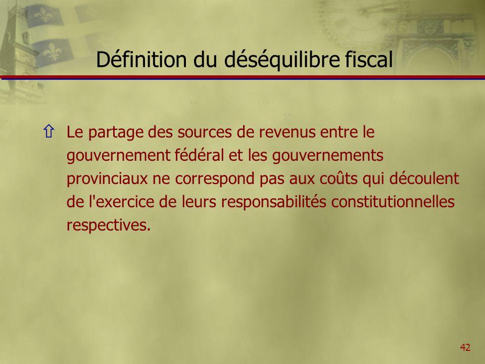 42 ñ Le partage des sources de revenus entre le gouvernement fédéral et les gouvernements provinciaux ne correspond pas aux coûts qui découlent de l exercice de leurs responsabilités constitutionnelles respectives.