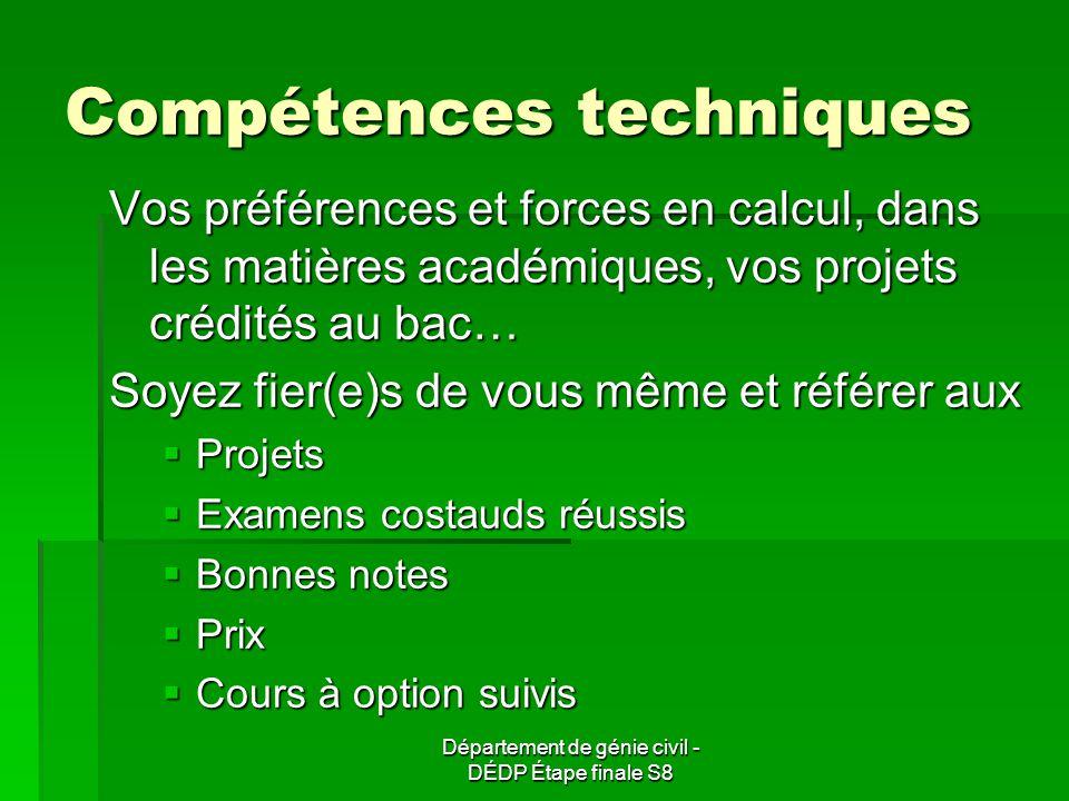 Département de génie civil - DÉDP Étape finale S8 Compétences techniques Vos préférences et forces en calcul, dans les matières académiques, vos proje