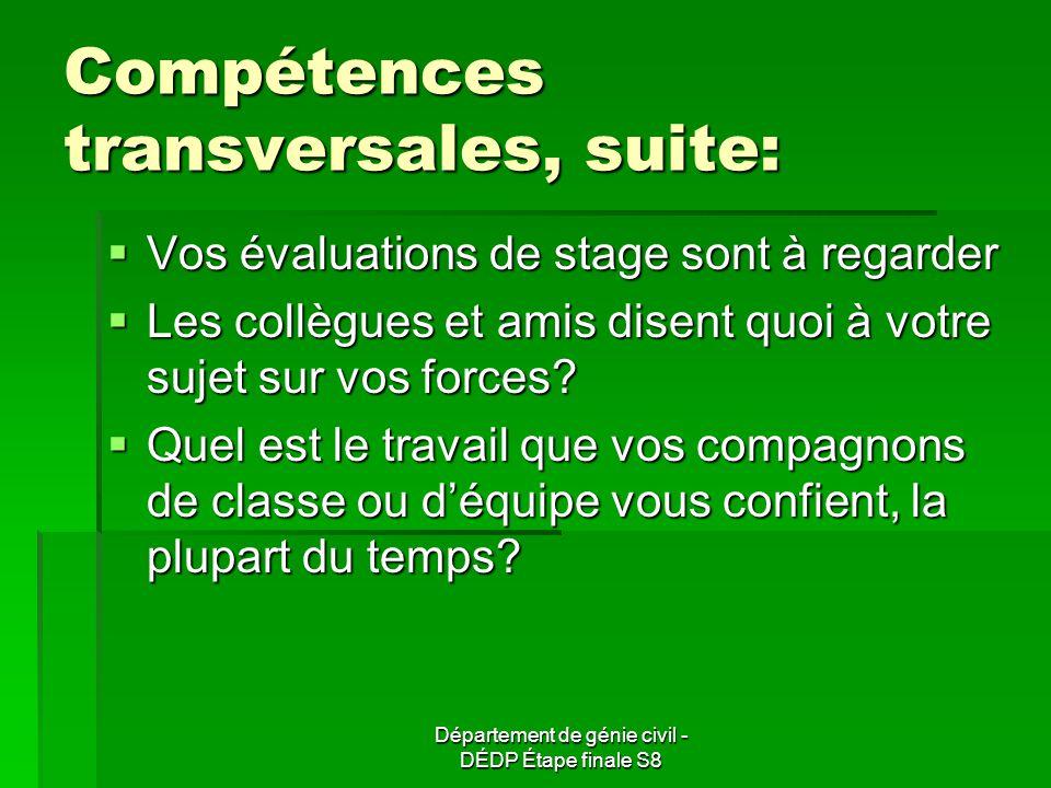 Département de génie civil - DÉDP Étape finale S8 Compétences transversales, suite: Vos évaluations de stage sont à regarder Vos évaluations de stage