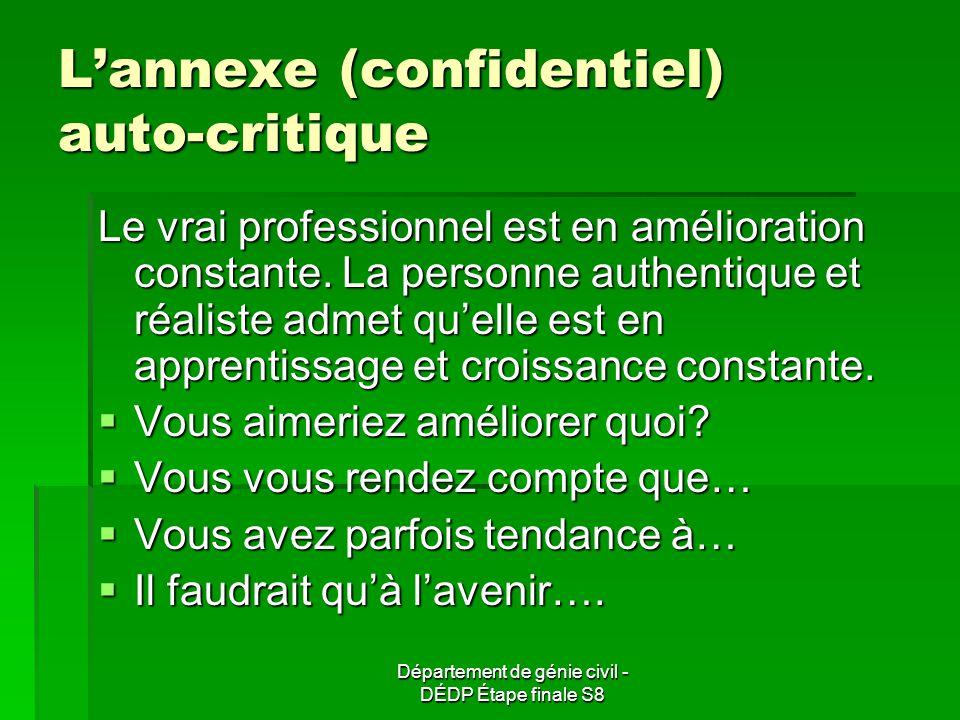 Département de génie civil - DÉDP Étape finale S8 Lannexe (confidentiel) auto-critique Le vrai professionnel est en amélioration constante.
