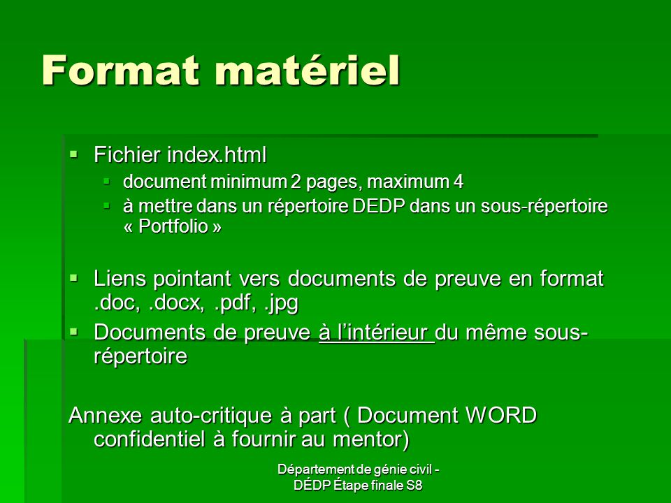 Département de génie civil - DÉDP Étape finale S8 Format matériel Fichier index.html Fichier index.html document minimum 2 pages, maximum 4 document m
