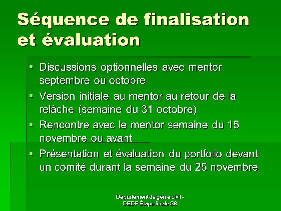 Séquence de finalisation et évaluation Discussions optionnelles avec mentor septembre ou octobre Discussions optionnelles avec mentor septembre ou oct