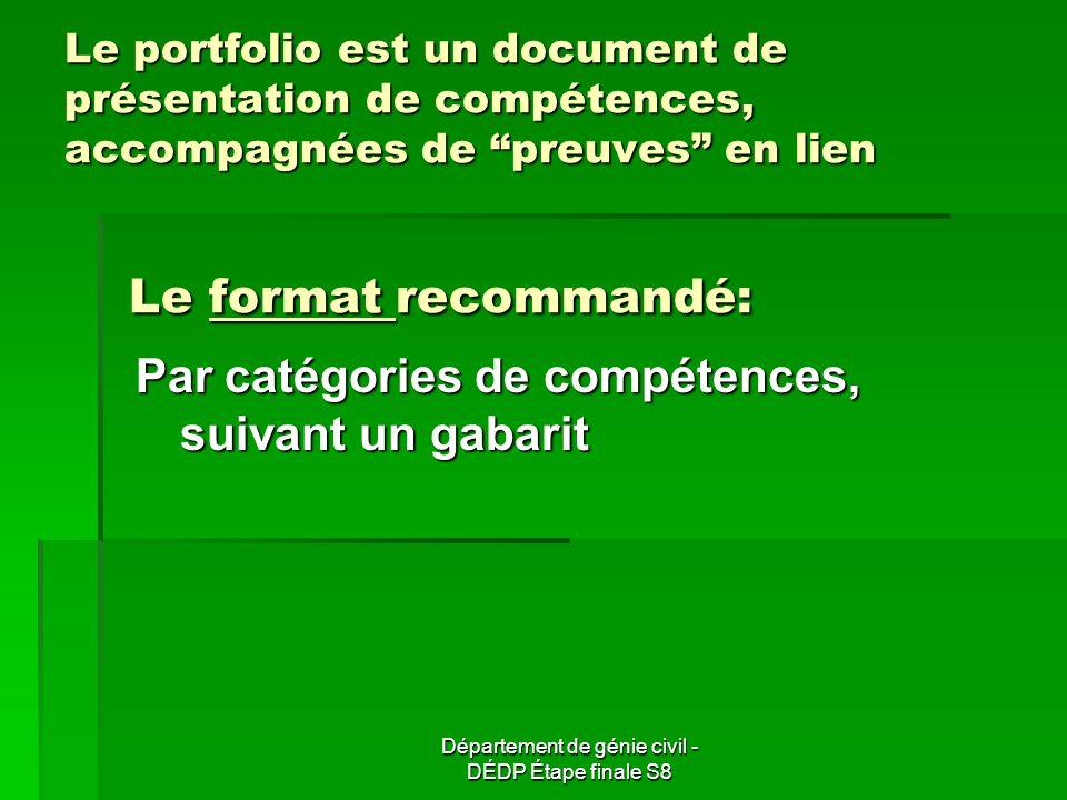 Département de génie civil - DÉDP Étape finale S8 Le portfolio est un document de présentation de compétences, accompagnées de preuves en lien Le form