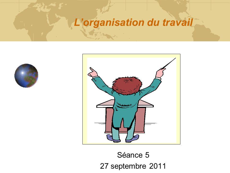 Lorganisation du travail Séance 5 27 septembre 2011