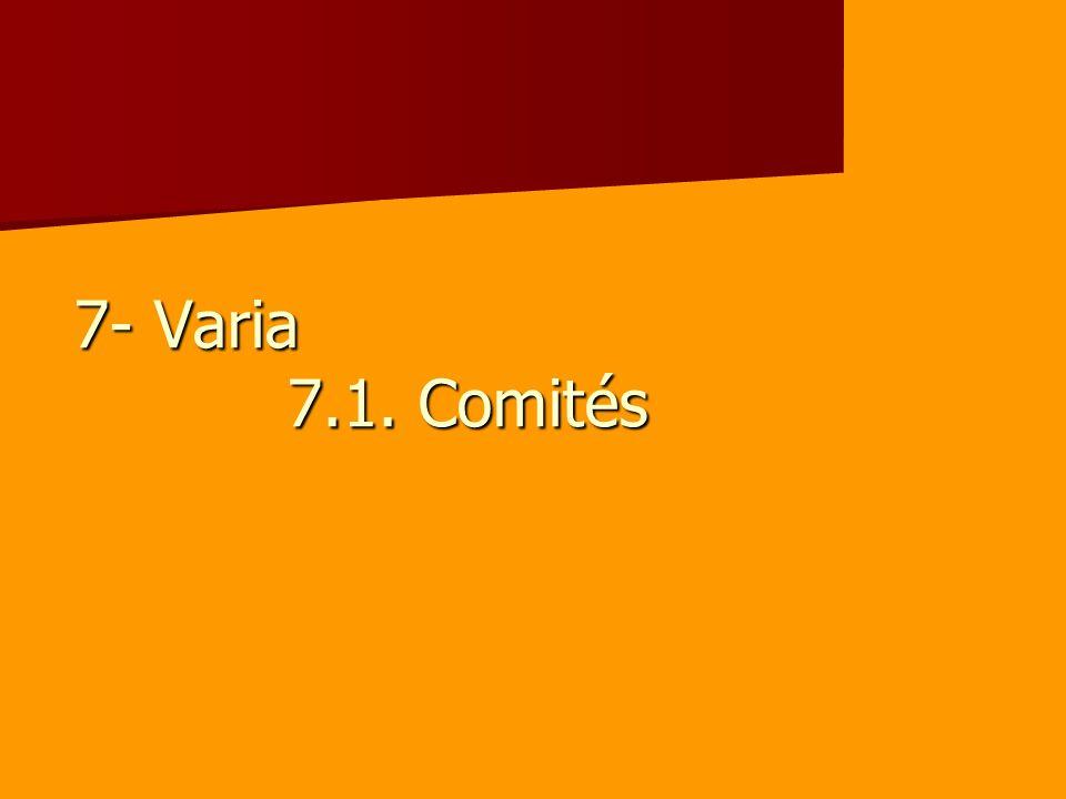 7- Varia 7.1. Comités