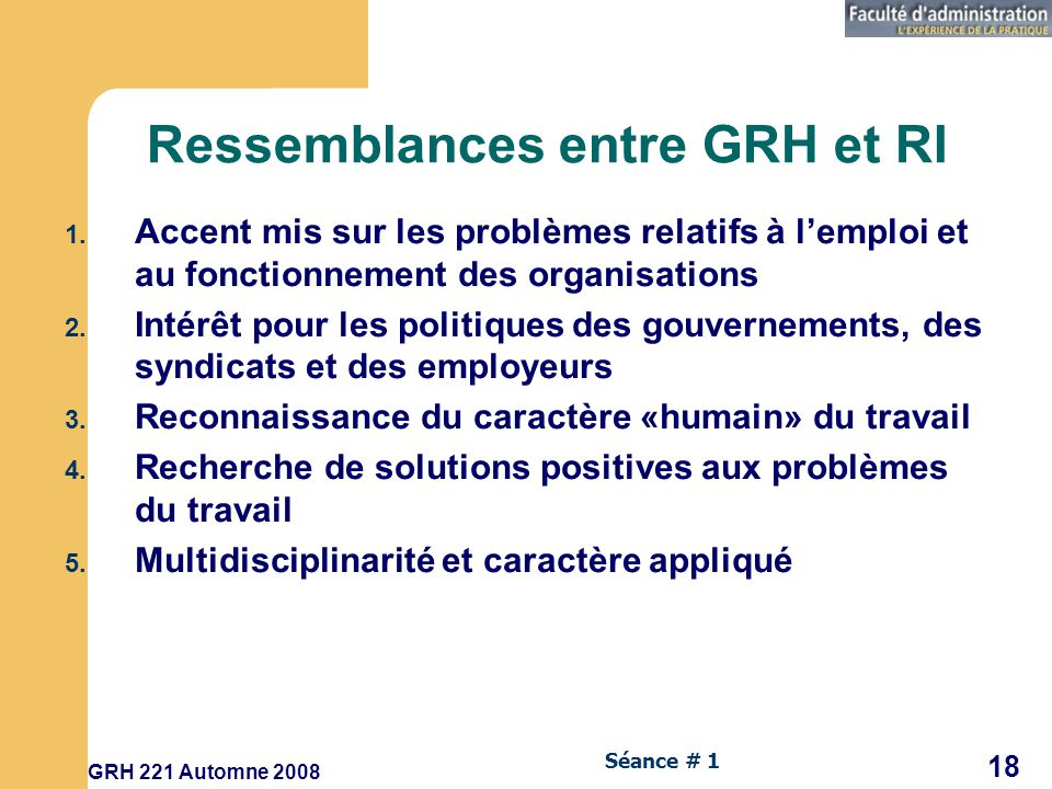 GRH 221 Automne 2008 18 Séance # 1 Ressemblances entre GRH et RI 1.