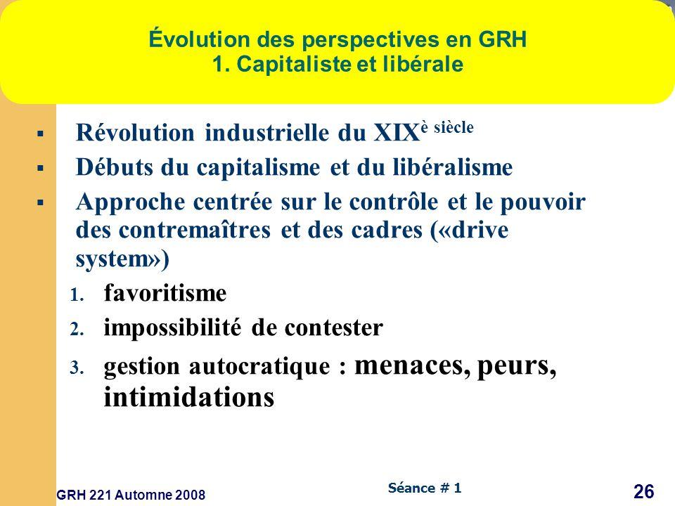GRH 221 Automne 2008 26 Séance # 1 Évolution des perspectives en GRH 1.