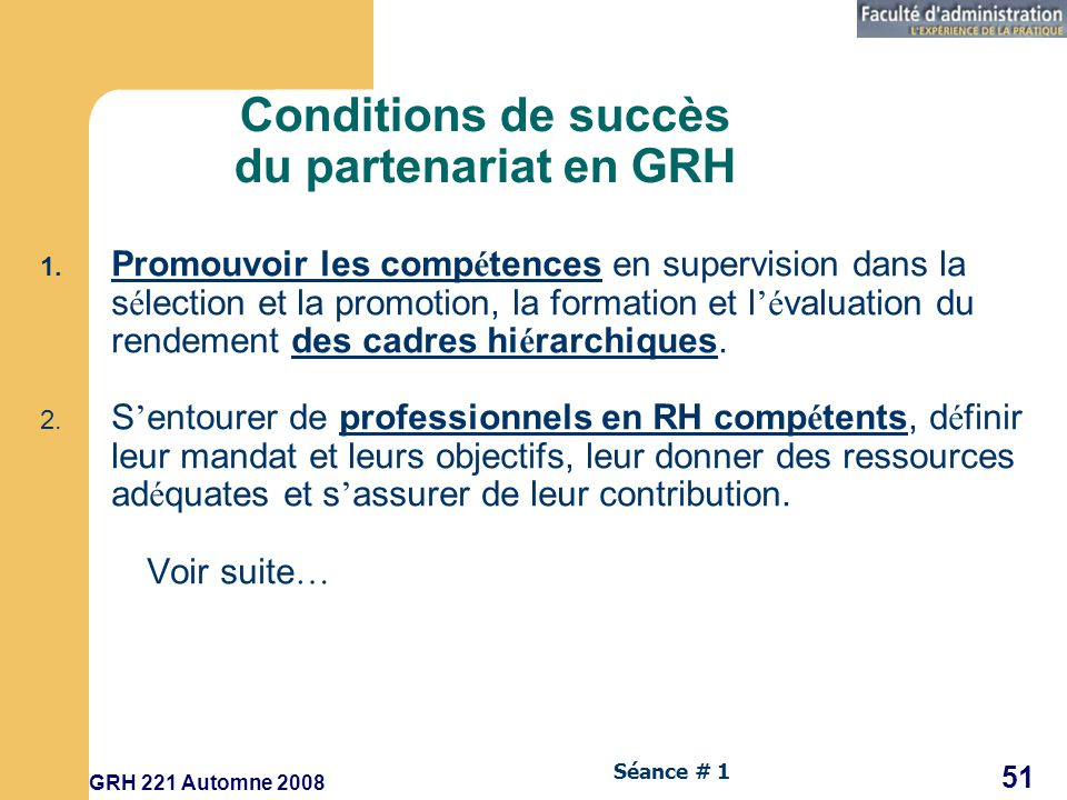 GRH 221 Automne 2008 51 Séance # 1 Conditions de succès du partenariat en GRH 1.