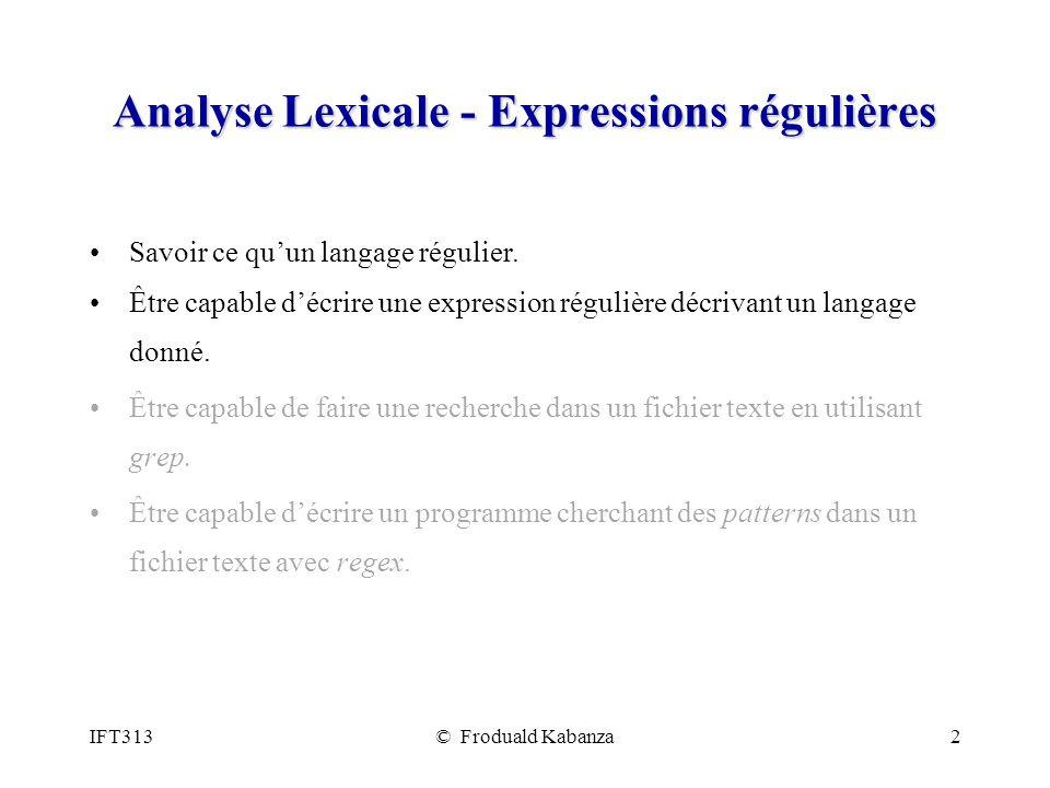 IFT313© Froduald Kabanza23 Analyse LR(1) Analyse LALR(1) Pouvoir définir ce quun élément LR(1).