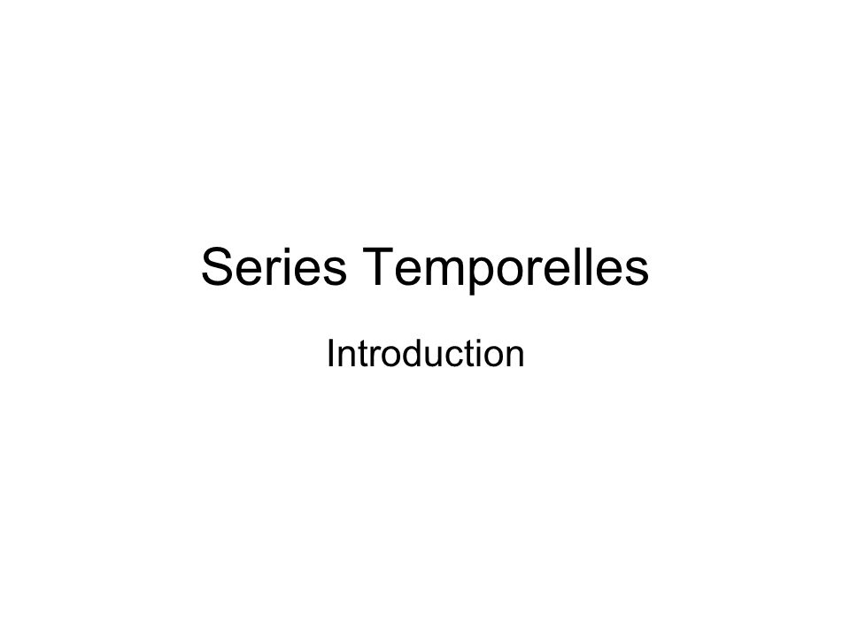 Series Temporelles Introduction