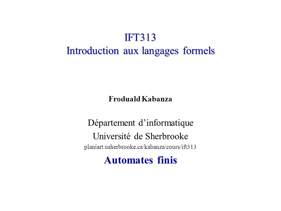 IFT313© Froduald Kabanza12 Exemple a..z 0..9.