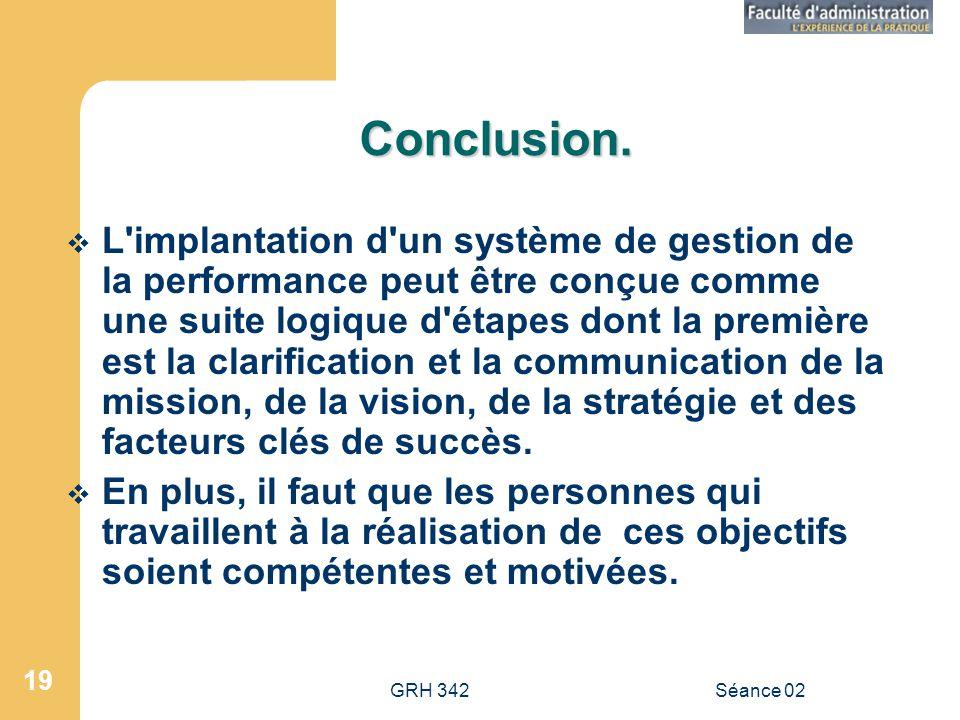 GRH 342Séance 02 19 Conclusion.