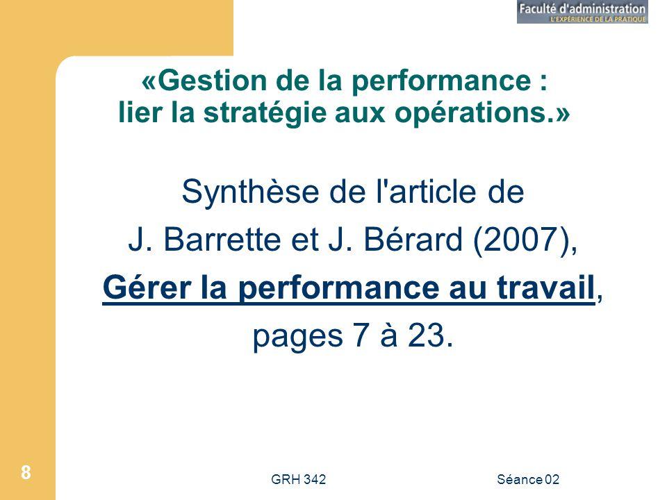 GRH 342Séance 02 8 «Gestion de la performance : lier la stratégie aux opérations.» Synthèse de l article de J.
