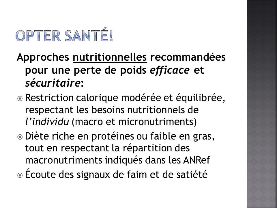 Approches nutritionnelles recommandées pour une perte de poids efficace et sécuritaire: Restriction calorique modérée et équilibrée, respectant les be