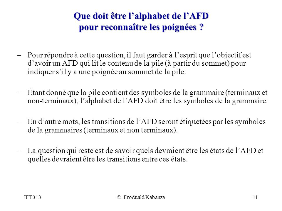 IFT313© Froduald Kabanza11 Que doit être lalphabet de lAFD pour reconnaître les poignées .