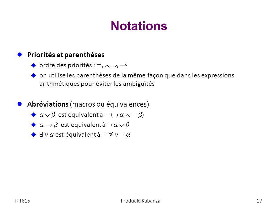 Notations Priorités et parenthèses ordre des priorités :,,, on utilise les parenthèses de la même façon que dans les expressions arithmétiques pour év