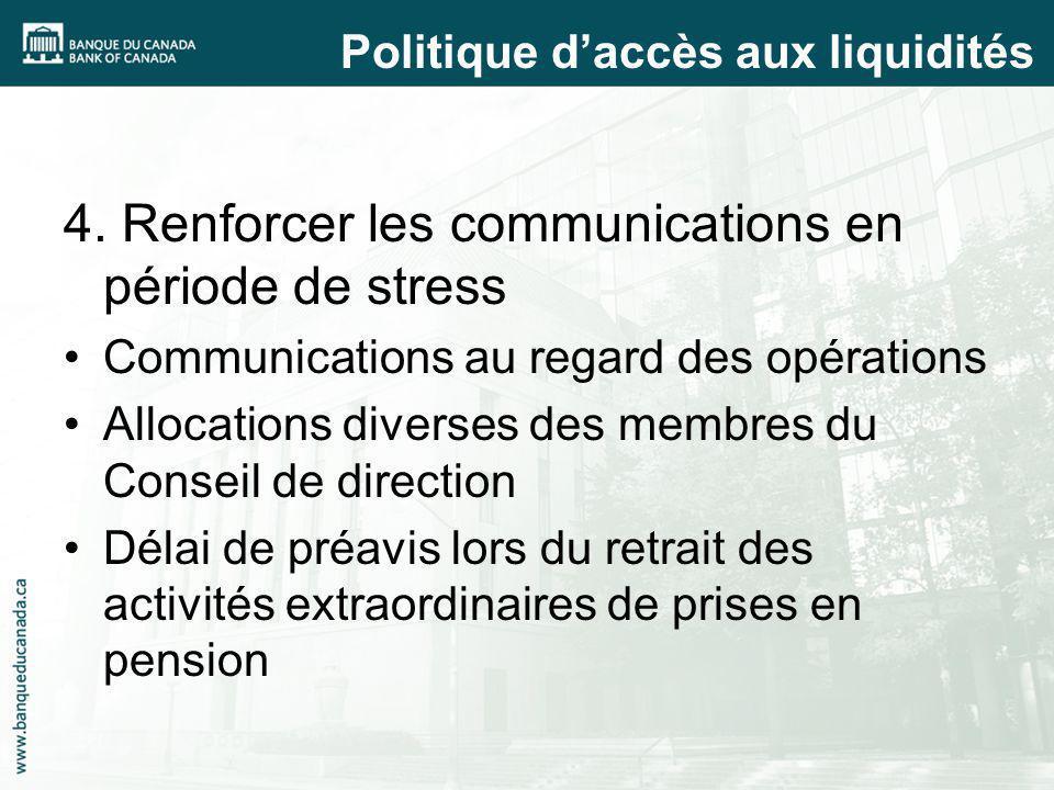 4. Renforcer les communications en période de stress Communications au regard des opérations Allocations diverses des membres du Conseil de direction