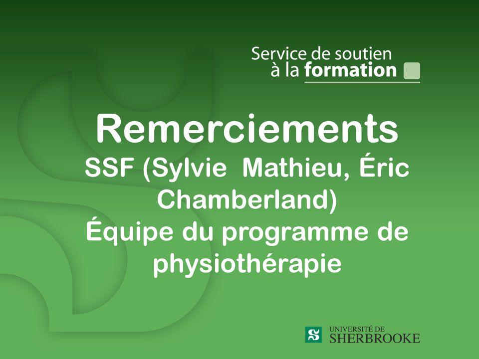 Remerciements SSF (Sylvie Mathieu, Éric Chamberland) Équipe du programme de physiothérapie