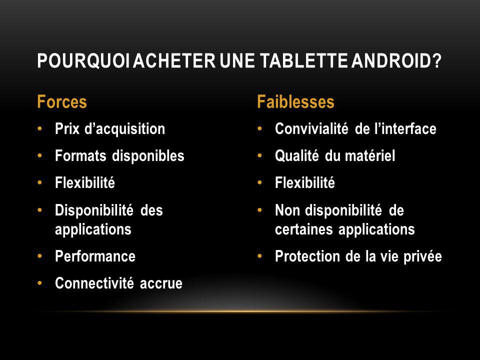 Convivialité de linterface Qualité du matériel Flexibilité Non disponibilité de certaines applications Protection de la vie privée Prix dacquisition F